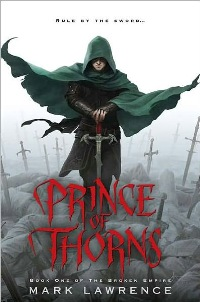 MARK LAWRENCE - Prince of Thorns