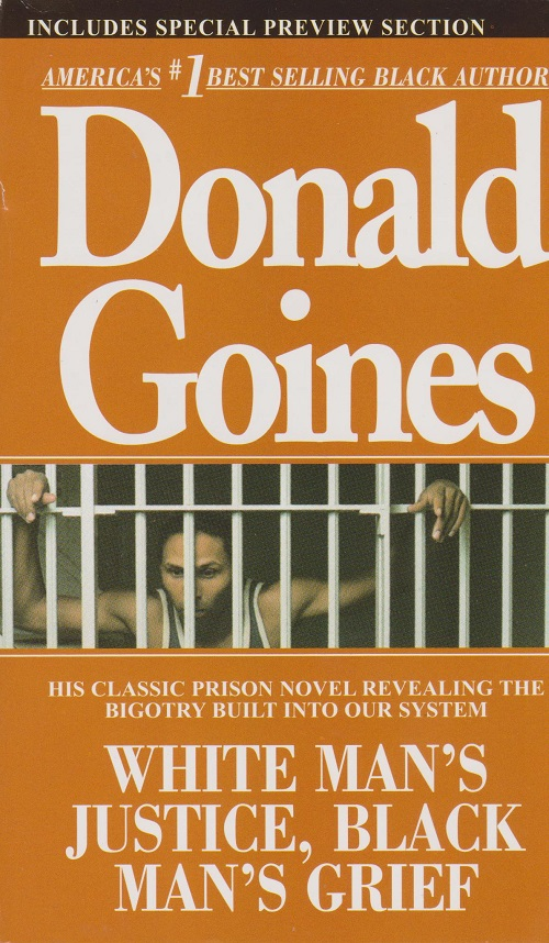 DONALD GOINES - White Man's Justice, Black Man's Grief
