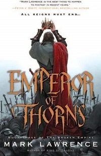 MARK LAWRENCE - Emperor of Thorns