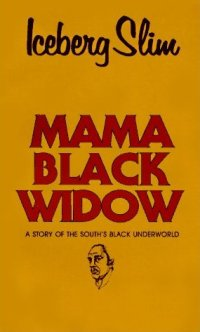 ICEBERG SLIM - Mama Black Widow